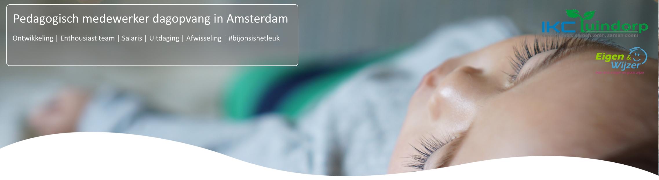 Vacature pedagogisch medewerker dagopvang Amsterdam